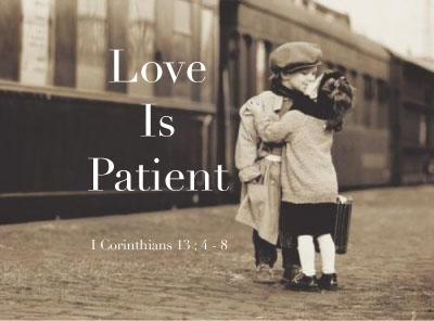 being patient finding love Patience is a virtue and those who know how to be patient, will experience great joys in life and many other wonderful things that come from being patient.